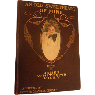 1902 An Old Sweetheart of Mine James Whitcomb Riley Poem Poetry Victorian Antique Book Howard Chandler Christy Illustrated