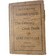 "1894 Dr. N.T. Olivers Treasured Secrets The Century Cook Book & Family Medical Adviser Antique Victorian Recipes 301 Illustrations  This great old book is ""Dr. N.T. Olivers Treasured Secrets The Century Cook Book: Carefully Selected List of Household"