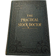 1912 The Practical Stock Doctor Remedies Veterinary Medical Horses Cattle Poultry Sheep Dogs Disease Farm Medicine Diagnosing Color Plates