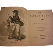 1864 Our Little Boy's Book by Uncle Madison Short Childrens Character Building Stories Songs Poems Temperance Illustrated Victorian Antique