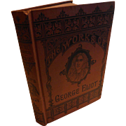 Victorian George Eliot Book Felix Holt the Radical & Scenes Of Clerical Life Illustrated Antique Decorative Cover 1880s