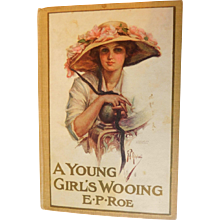 A Young Girl's Wooing E.P. Roe Antique Book Lithograph Lady Cover Z.P. Nikolaki Illustrated