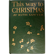1916 This Way To Christmas Ruth Sawyer Book with Norman Rockwell Illustration Frontispiece Antique Children's Fairy Tale Ireland Book First Edition