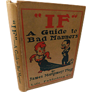"""IF"" A Guide To Bad Manners by James Montgomery Flagg Antique Humorous Satire on Etiquette First Edition Book Illustrated"