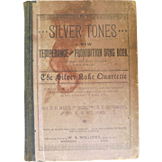 Victorian 1892 Silver Tones a New Temperance and Prohibition Party Song Book Anti Alcohol Saloons Political Antique Book Full of Neat Songs