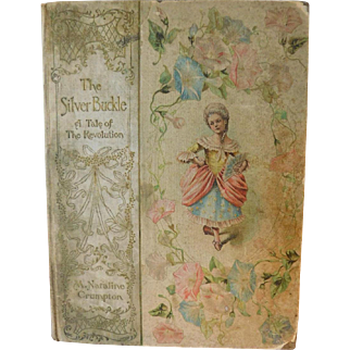 Victorian Book 1899 The Silver Buckle A Story of the Revolutionary Days History Romance Revolution War Illustrated Antique