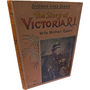 Back to listings Victorian England 1897 The Story of Victoria R.I. Wife Mother Queen A Portrait Biography Illustrated Sunday School Union