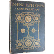1904 In English Homes Charles Latham Internal Character Furniture Adornment Architecture Historic Homes in England Antique Book 1st Edition