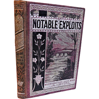 1883 Victorian Book Notable Exploits Which Have Left Their Mark in History Chromolithograph Illustrations Robert Blake Sir Walter Raleigh John Frederic Fine Binding