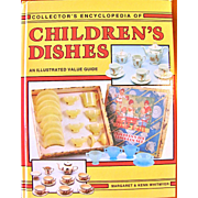 Collector's Encyclopedia of Children's Dishes An Illustrated Value Guide by Margaret & Kenn Whitmyer 1993 Edition Hardcover Reference Book