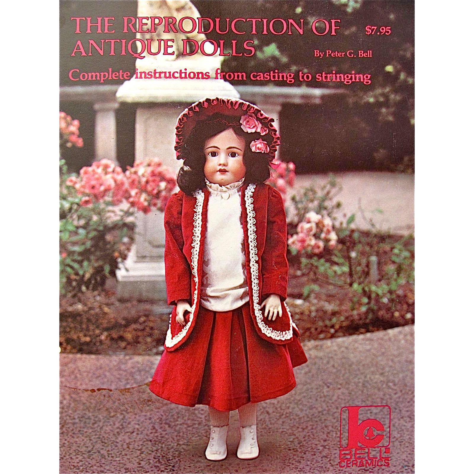 The Reproduction Of Antique Dolls, Book by Peter G. Bell, Dated 1982