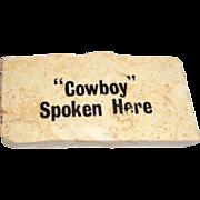 "LARRY HAGMAN - Marble Paperweight ""Cowboy Spoken Here"""