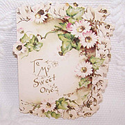 Unused ANTIQUE VICTORIAN Greeting Card - To My Sweet One!