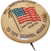 C.1900 Celluloid Pinback - My Contribution to the School House Flag!