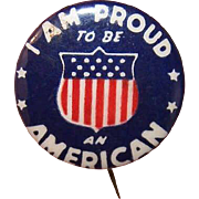 Vintage Red/White/Blue Tin Pinback - I am Proud to be An American!