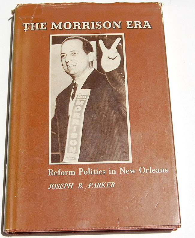 1st Edition The Morrison Era Reform Politics In New Orleans Author Signed