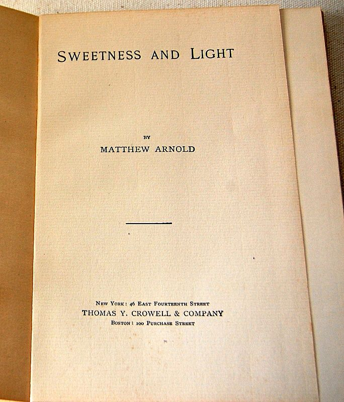 arnold matthew sweetness and light Matthew arnold, culture and anarchy where may arnold have found anticipations of his terminology of sweetness and light does arnold seem to possess a faith.