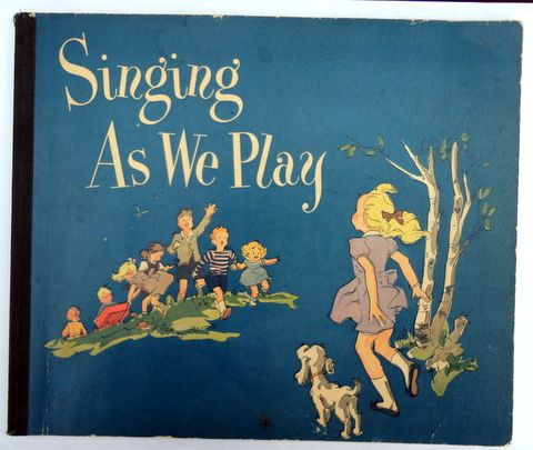 1949 Singing As We Play By Lilla Belle Pitts