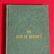 Scarce 1856 The Dew Of Hermon By Martha Ann Daniel