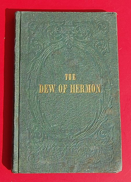 Scarce 1856 The Dew Of Hermon By Martha Ann Daniel