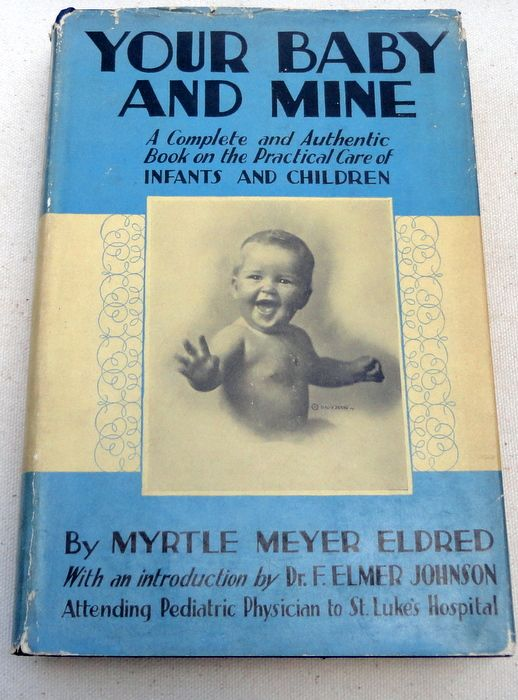 1931 Your Baby And Mine By Myrtle Meyer Eldred