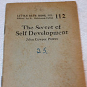 Little Blue Book No. 112 The Secret Of Self Development By John Cowper Powys