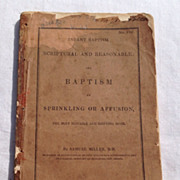 Antique 1835 Infant Baptism Scriptural & Reasonable & Baptism By Sprinkling Or Affusion By Samuel Miller, D. D.
