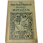 1930 1st Edition The Home Garden Handbooks Roses By F. F. Rockwell