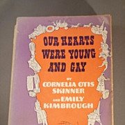 Our Hearts Were Young and Gay by C. Skinner & E. Kimbrough, First Edition 1942