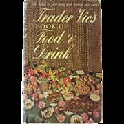 """Vintage Autographed Hardbound Book - """"Trader Vic's Book of Food & Drink"""""""