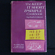 "Vintage Book, First Edition - ""The Keep it Short & Simple Cookbook"""