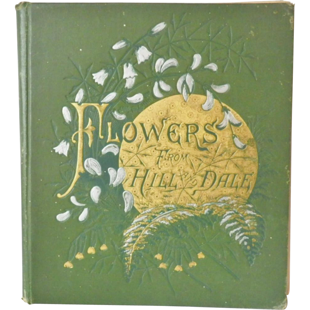"Antique Hardbound Book - ""Flowers from Hill and Dale"""