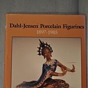 Dahl-Jenson Porcelain Figurines 1897-1985