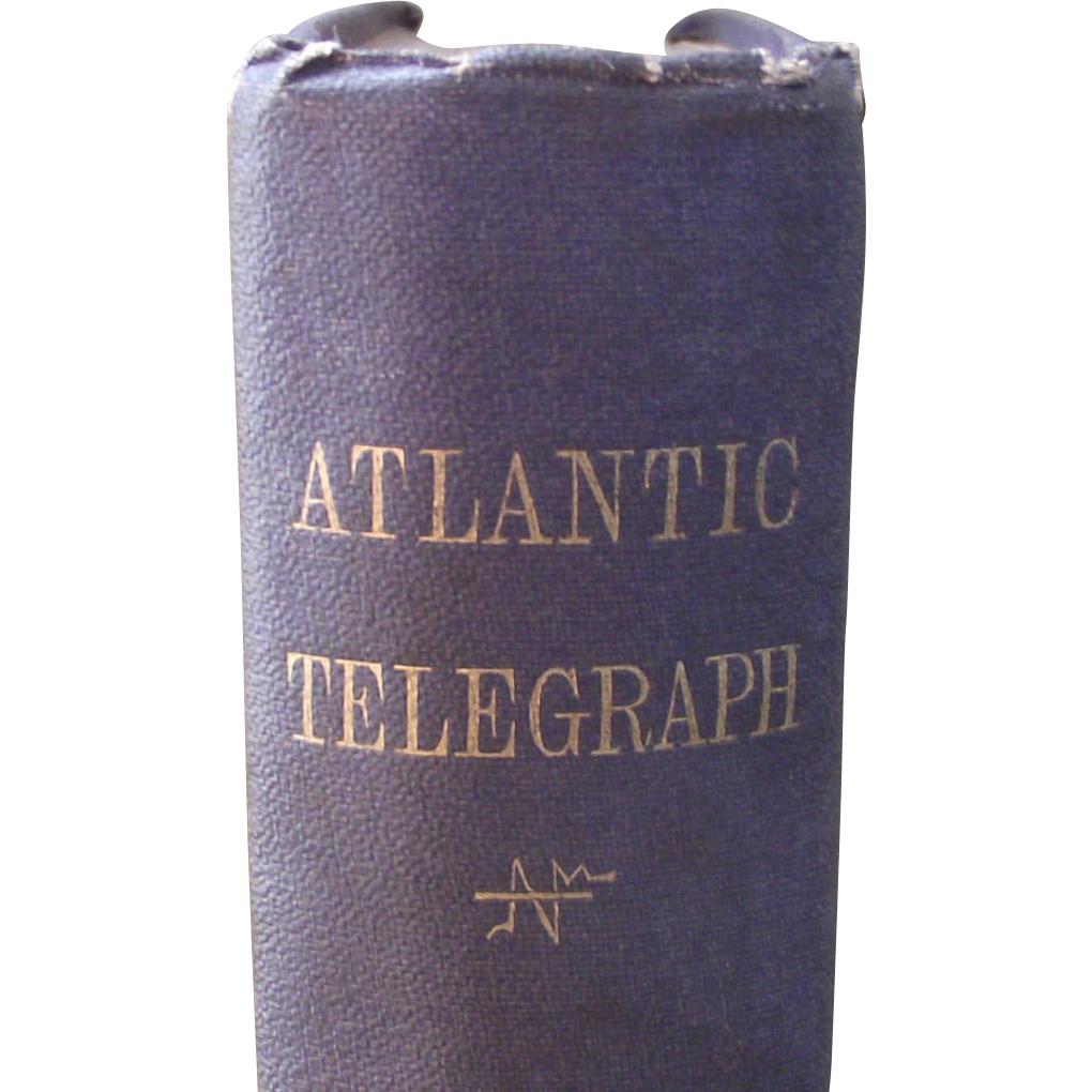 History of the Atlantic Telegraph   by Field, Henry M. First Edition 1866