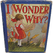 "1938 Elizabeth Gordon ""I Wonder Why"" Illustrated by M.T. Penny Ross"