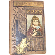 Victorian Childs Story Book Tom's Little Maid  1880s