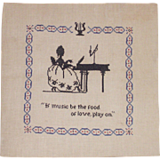 "Vintage Cross Stitch on Linen ""If Music Be The Food of Love, Play On"""
