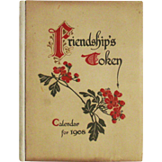Ernest Nister 1908 Calendar Book 1908 Friendships Token