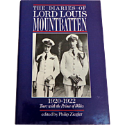 Diaries of Lord Louis Mountbatten 1920-1922.  Tours with the Prince of Wales.  1st Ed. 1987.  As New Condition.