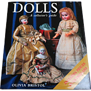 Dolls A Collector's Guide by Olivia Bristol.  Includes Prices.  Gorgeously Illustrated.  As New Condition.  Great Reference.
