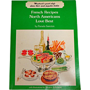 French Recipes North Americans Love Best.  Delicious Quebecois.  Charming drawings.  Montreal Restaurants.  1st Ed. 1977.