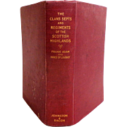 The Clans, Septs, and Regiments of the Scottish Highlands by Frank Adam and Sir Thomas Innes of Learney.  6th Ed. 1960.  Definitive work on this subject.  Great Reference.