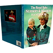 The Royal Baby Nursery & Fashion Handbook.  Fashion. Patterns. History.   As New Condition.