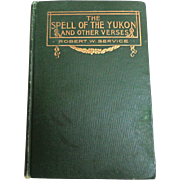 The Spell of the Yukon and Other Verses.  Robert W. Service.  1st American Ed.  1907.