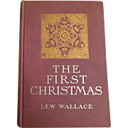 The First Christmas by Lew Wallace. Tipped in plates.  Pub. 1902. 1st Edition.  Near Fine Condition.