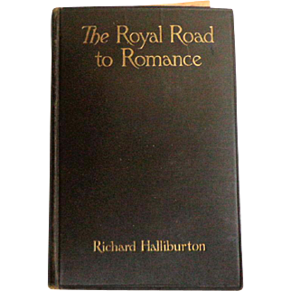 THE ROYAL ROAD TO ROMANCE by Richard Halliburton.  Pub 1925. FIRST Edition.  Illustrated.  VG++ Condition.