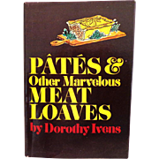 Pates & Other Marvelous Meat Loaves.  Terrines, Galantines, Etc.  As New Condition.