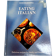 Good Housekeeping EATING ITALIAN.  Published 1989.  As New Condition.