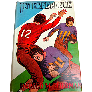 INTERFERENCE  and Other Football Stories by Harold M. Sherman. 1932. Fine Condition.