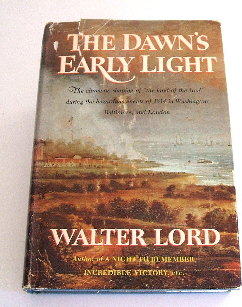 The Dawn's Early Light by Walter Lord.  The War of 1812.  American history.  1972. Mint condition.